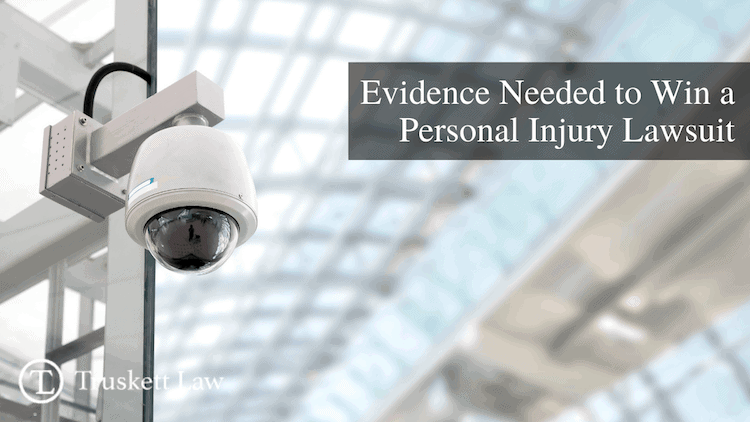 What evidence is needed to win a personal injury lawsuit